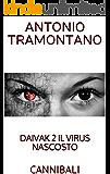 DAIVAK 2 IL VIRUS NASCOSTO: CANNIBALI
