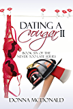 Dating A Cougar II: A Novel (Never Too Late Book 6)