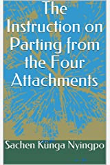 The Instruction on Parting from the Four Attachments Kindle Edition