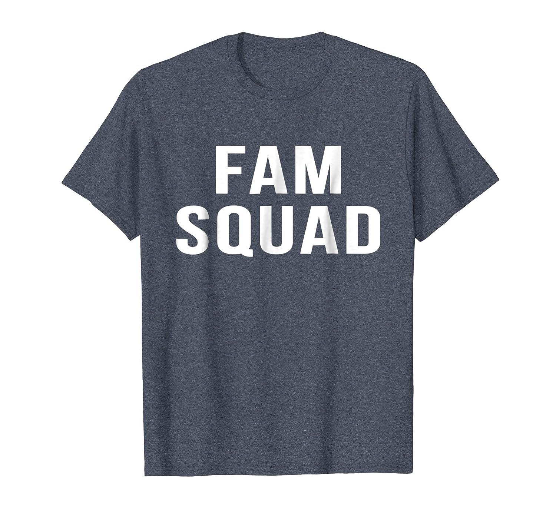 Fam Squad Millennial Slang Friendship Cute Family T Shirt-AZP