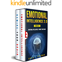 Emotional Intelligence 2.0: 2 Books in 1 - Emotional Intelligence, Rewire your Brain - Why it Can Matter More than IQ - How to Control your Anxiety Disorder, Reduce Stress, and Stop Overthinking