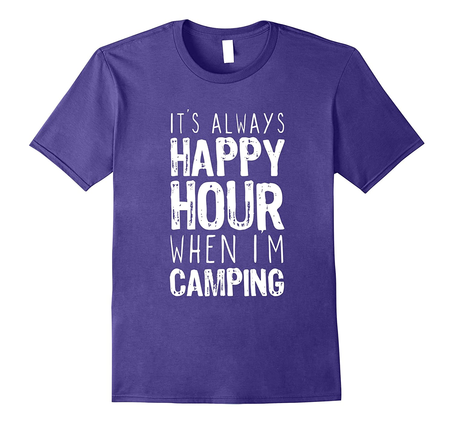 Its Always Happy Hour When Im Camping T-Shirt-Vaci