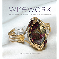 Wirework w/DVD: An Illustrated Guide to the Art of Wire Wrapping (English Edition)