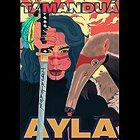 Ayla, a Tamanduá: A Revolução dos Unicórnios