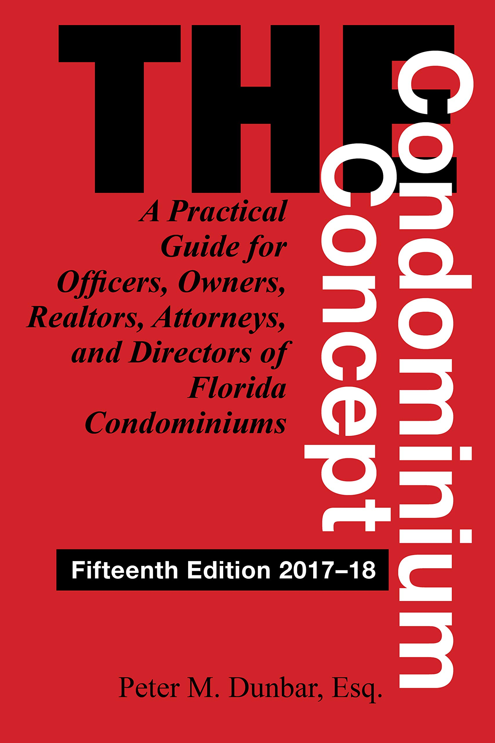 The Condominium Concept: A Practical Guide for Officers, Owners, Realtors, Attorneys, and Directors of Florida Condominiums (Condominium Concepts) by Pineapple Press