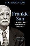 Frankie San: A Burning and Shining Light for Christ