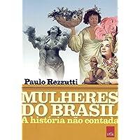 Mulheres do Brasil. A História não Contada