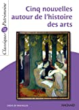 Cinq nouvelles autour de l'histoire des arts