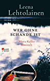 Wer ohne Schande ist (Maria Kallio ermittelt 12)