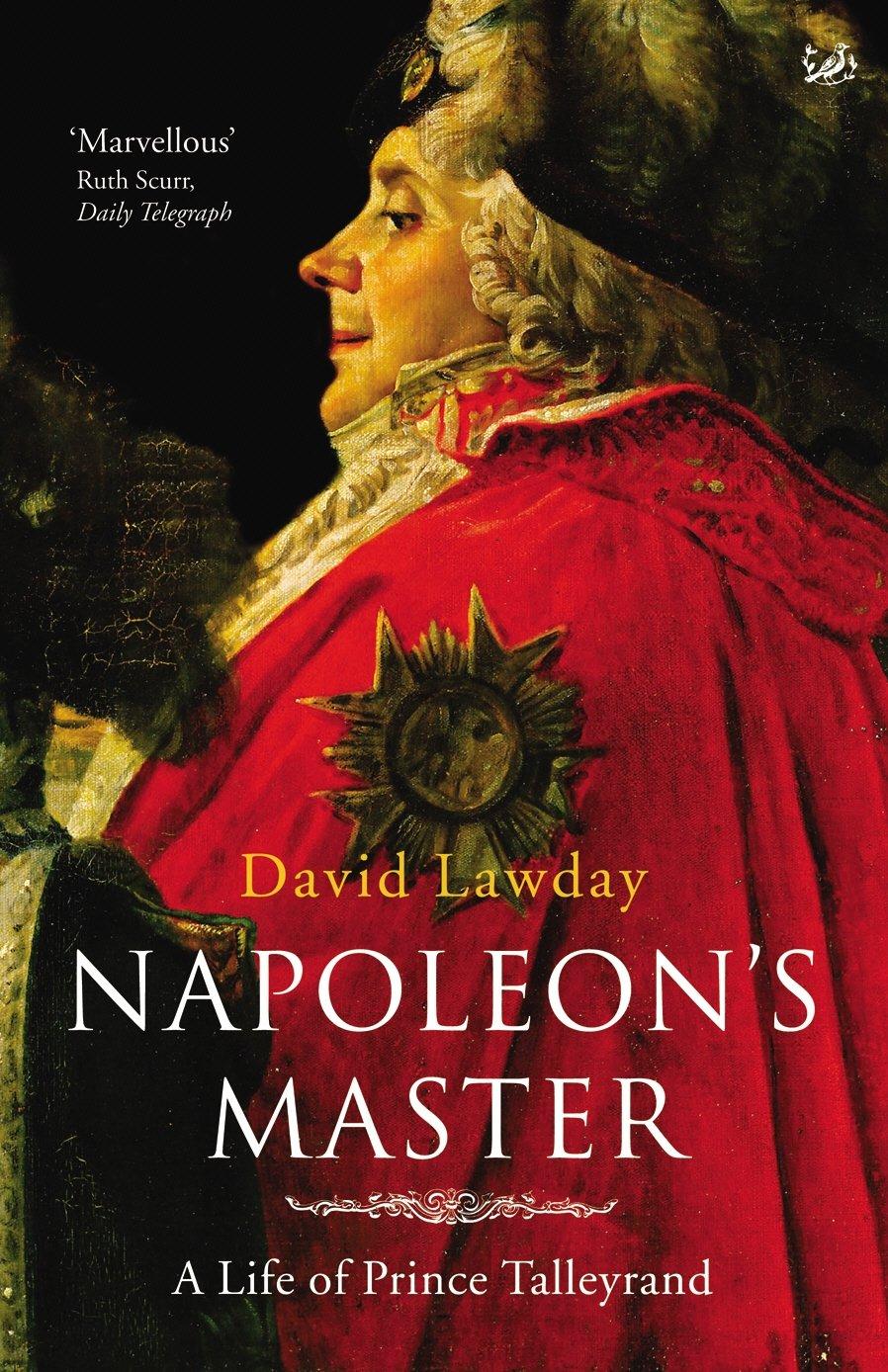 Napoleons Master: A Life of Prince Talleyrand: Amazon.es: Lawday, David: Libros en idiomas extranjeros