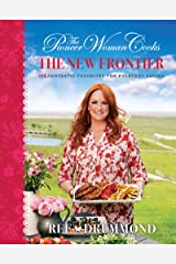 The Pioneer Woman Cooks: The New Frontier: 112 Fantastic Favorites for Everyday Eating Hardcover
