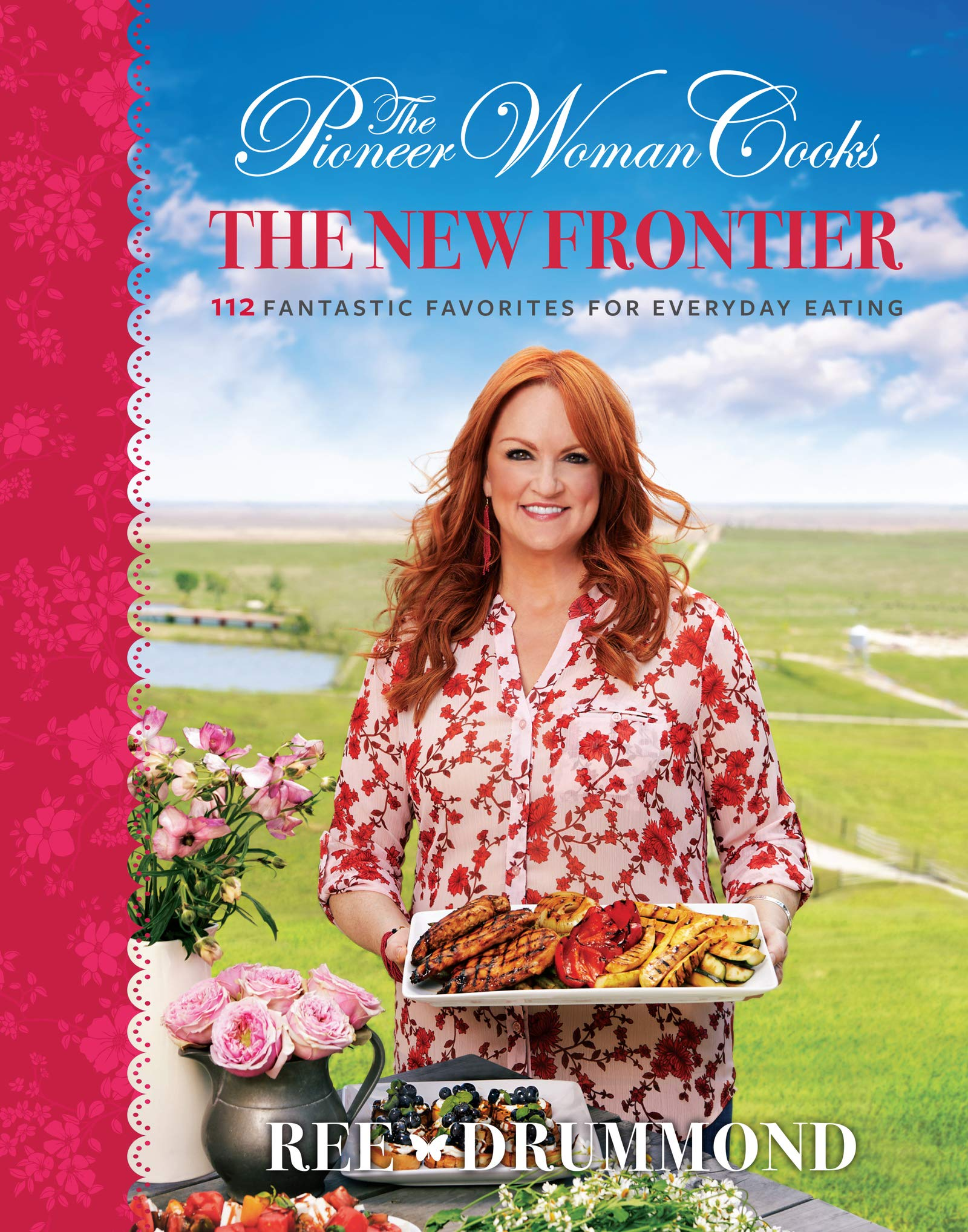 The Pioneer Woman Cooks: The New Frontier: 112 Fantastic Favorites for Everyday Eating by AMERICAN WEST BOOKS
