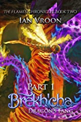 Brekh'cha - Part 1: Dragon's Fang (The Flames Chronicles Book 2) Kindle Edition