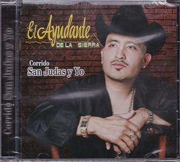 El Ayudante De La Sierra - Corrido San Judas Y Yo: El Ayudante De La Sierra - Amazon.com Music