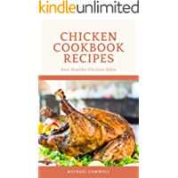 Chicken Cookbook Recipes: Best Healthy Chicken Bible (English Edition)