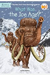What Was the Ice Age? (What Was?) Kindle Edition