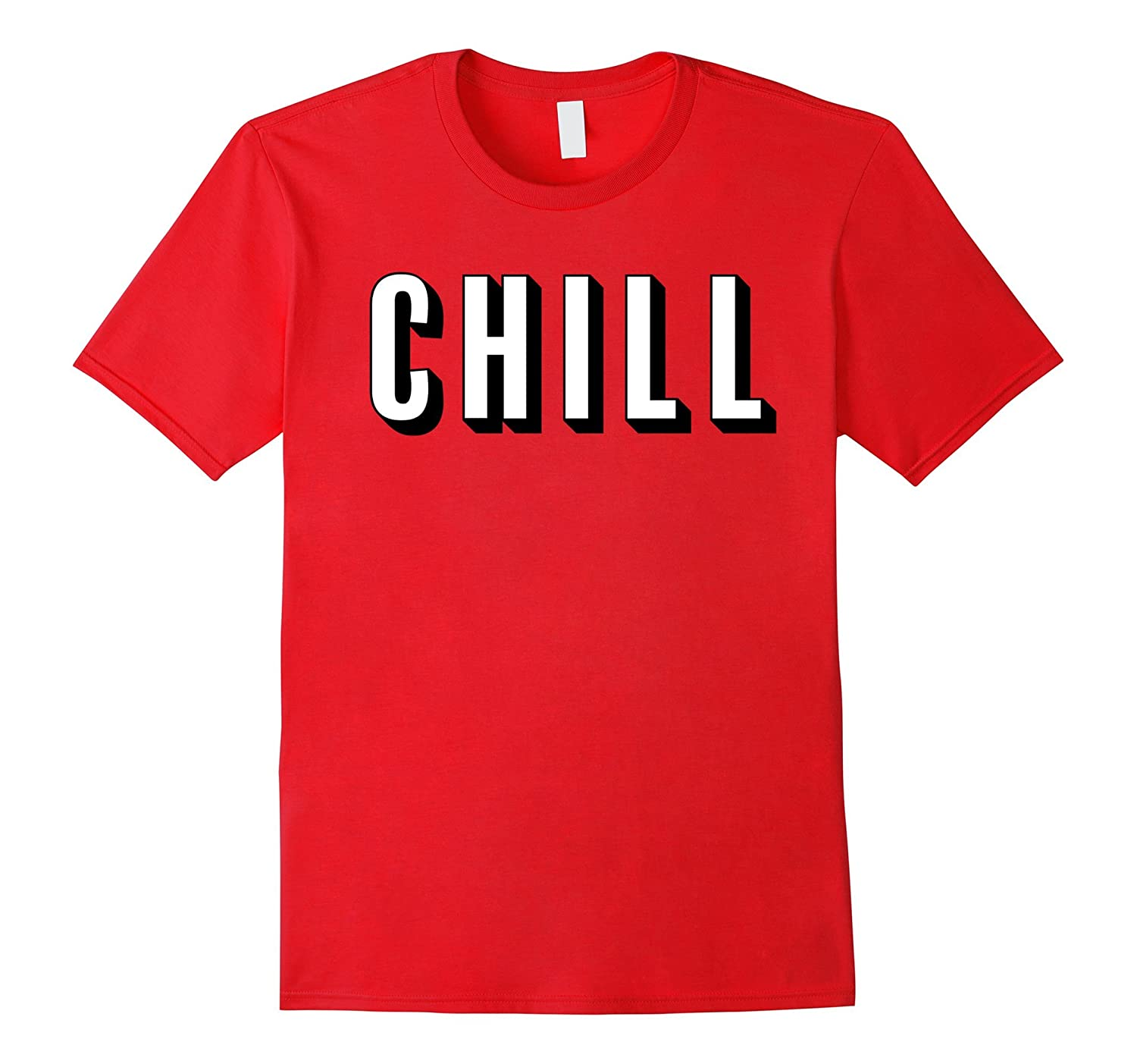 Chill - T-Shirt for Ballers, Hustlers, and relaxing-FL