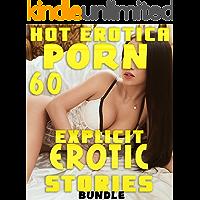HOT EROTICA PORN (60 EXPLICIT EROTIC STORIES BUNDLE)