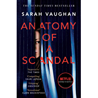 Anatomy of a Scandal: soon to be a major Netflix series (English Edition)