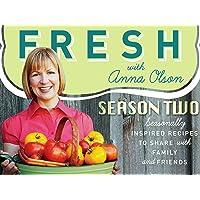 Fresh with Anna Olson Season 2