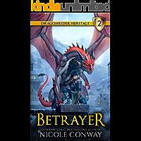 Betrayer (The Dragonrider Heritage Book 2)