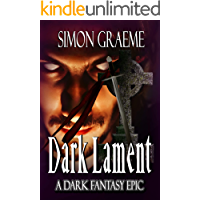 Dark Lament: A Dark Fantasy Epic (The Black Crusade Book 1)