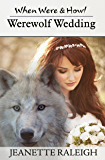 Werewolf Wedding: Book 5 (When, Were, Howl Series)