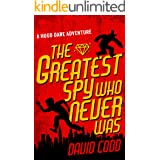 The Greatest Spy Who Never Was (Hugo Dare Book 1)