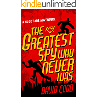 The Greatest Spy Who Never Was (Hugo Dare Book 1)