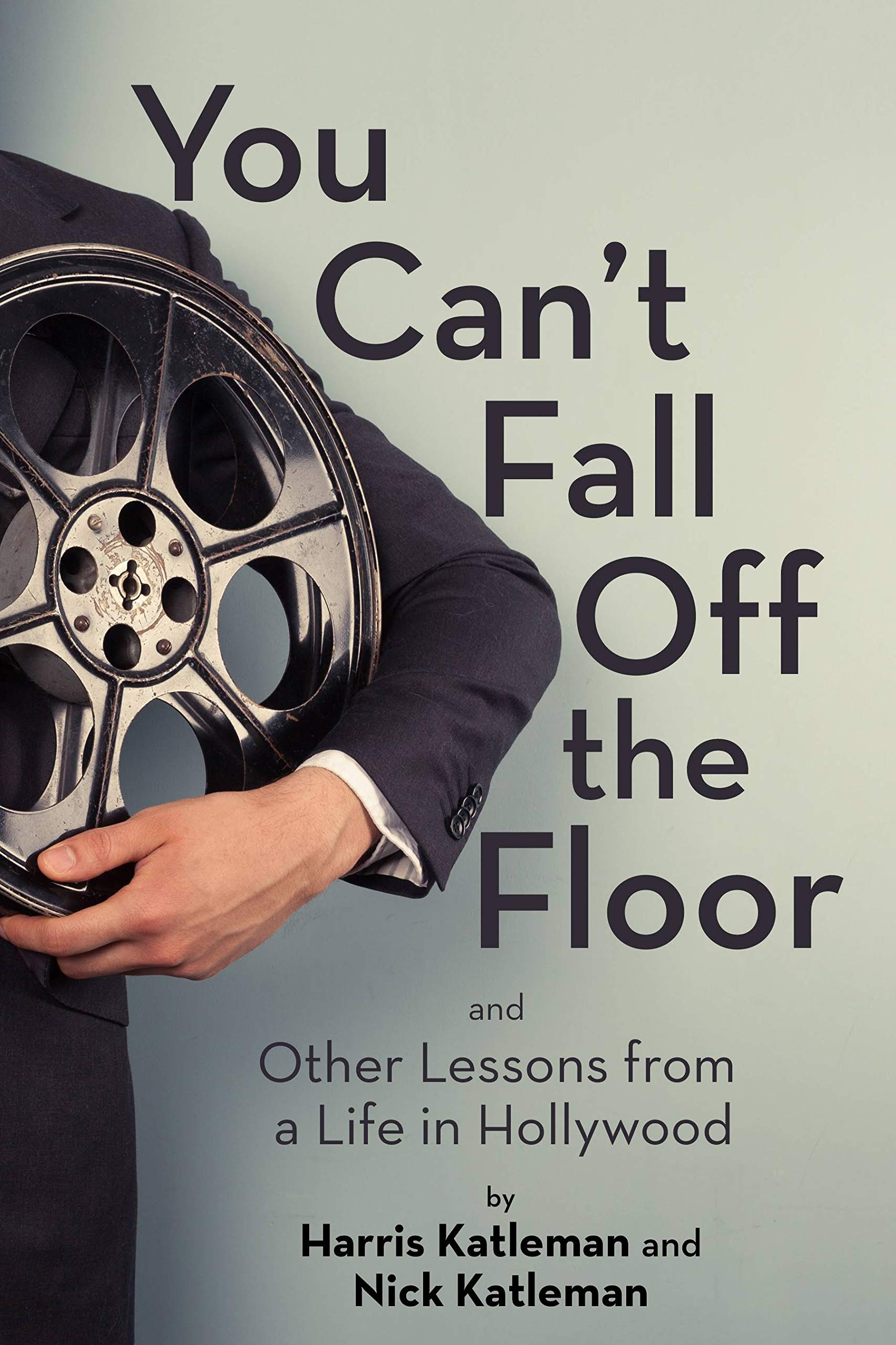 You Cant Fall Off The Floor: And Other Lessons from a Life ...