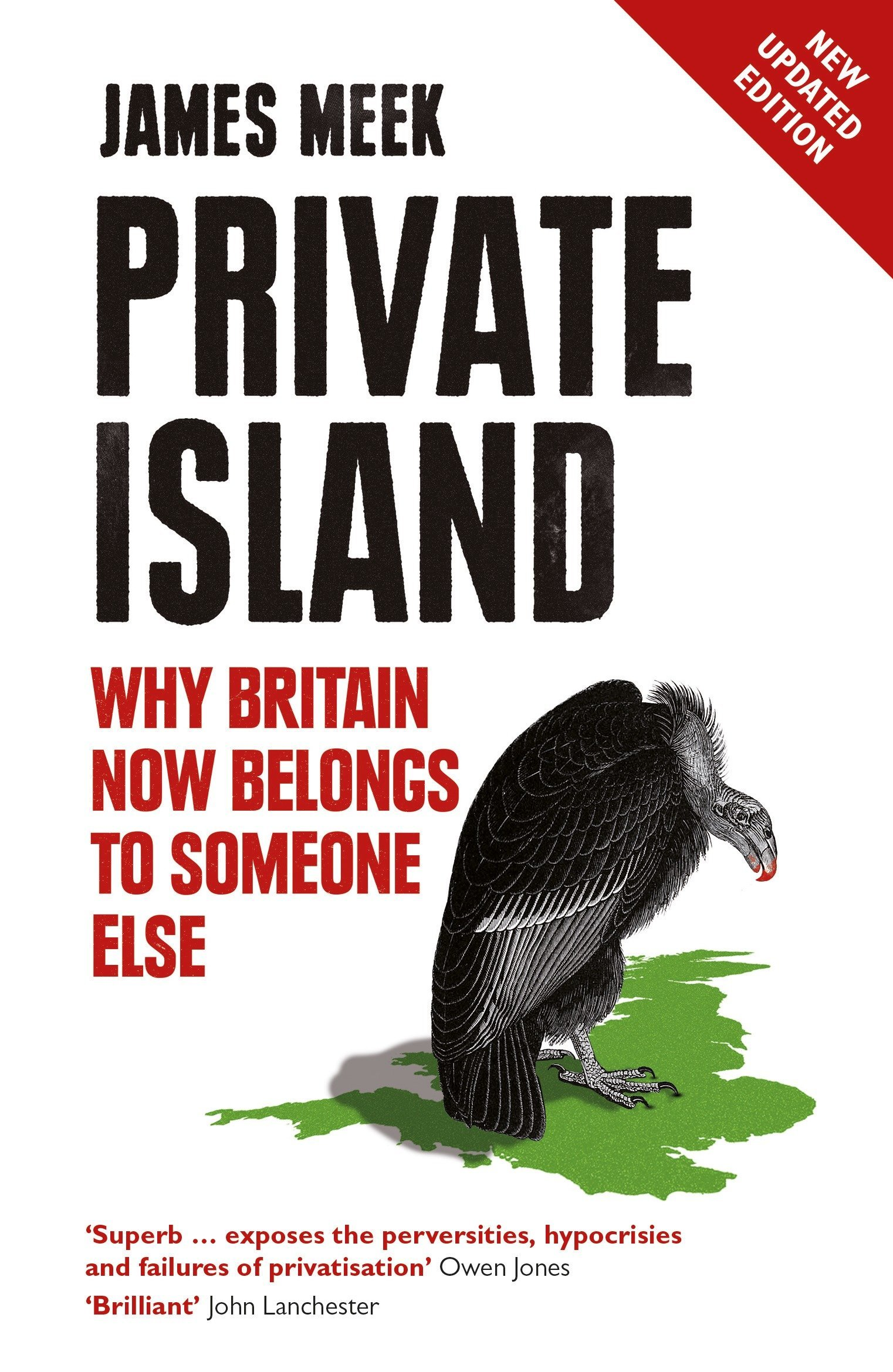 Private Island: Why Britain Now Belongs to Someone Else: James Meek:  9781784782061: Amazon.com: Books