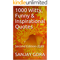 1000 Witty, Funny & Inspirational Quotes: Second Edition-2019