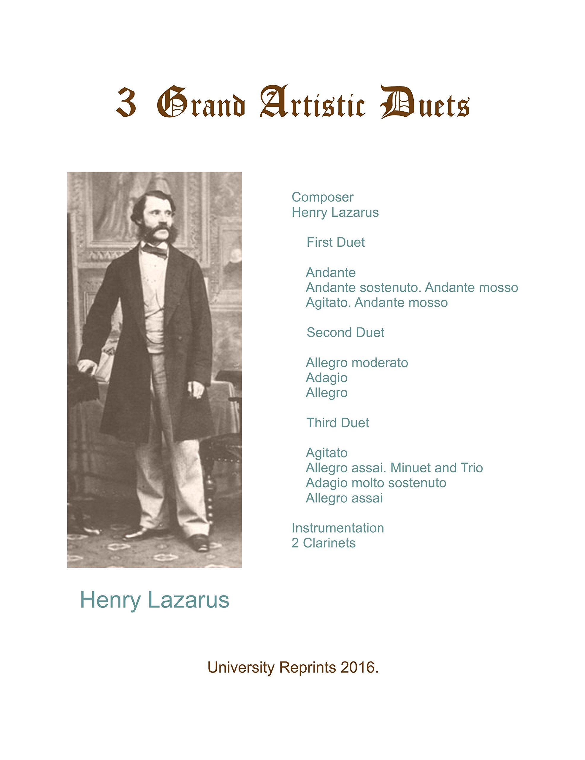 Read Online 3 Grand Artistic Duets (for two clarinets) by Henry Lazarus. [Student Loose Leaf Facsimile Edition. Re-Imaged from Original for Greater Clarity. 2016] ebook