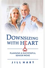 Downsizing With Heart: Planning For A Successful Senior Move Kindle Edition