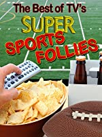 The Best of TV's Super Sports Follies