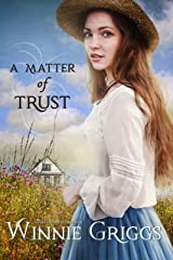 A Matter of Trust: historical inspirational romance Kindle Edition