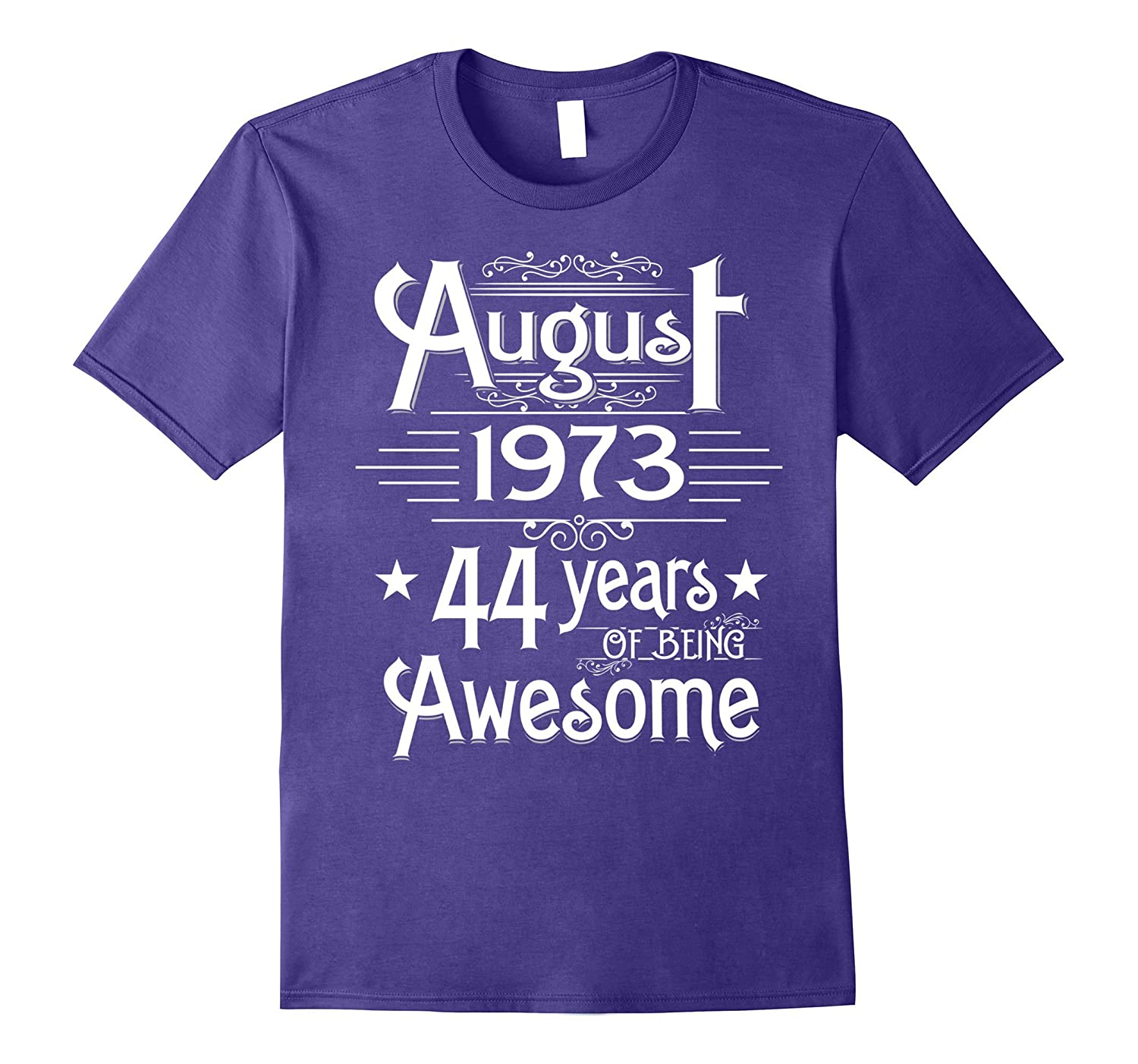 August 1973 44 Years Of Being Awesome T-shirt Born In August-Vaci
