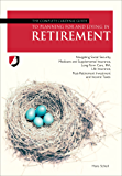 The Complete Cardinal Guide to Planning For and Living in Retirement: Navigating Social Security, Medicare and Supplemental Insurance, Long-Term Care, ... Post-Retirement Investment and Income Taxes