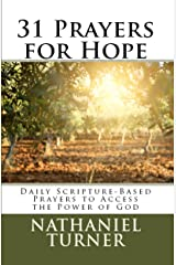 31 Prayers for Hope: Daily Scripture-Based Prayers to Access the Power of God Kindle Edition