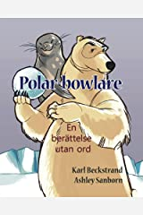 Polar-bowlare: En berättelse utan ord (Stories Without Words Book 1) Kindle Edition