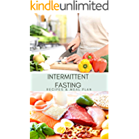 Intermittent Fasting: Recipes and meal plan for Beginners to Intermediate