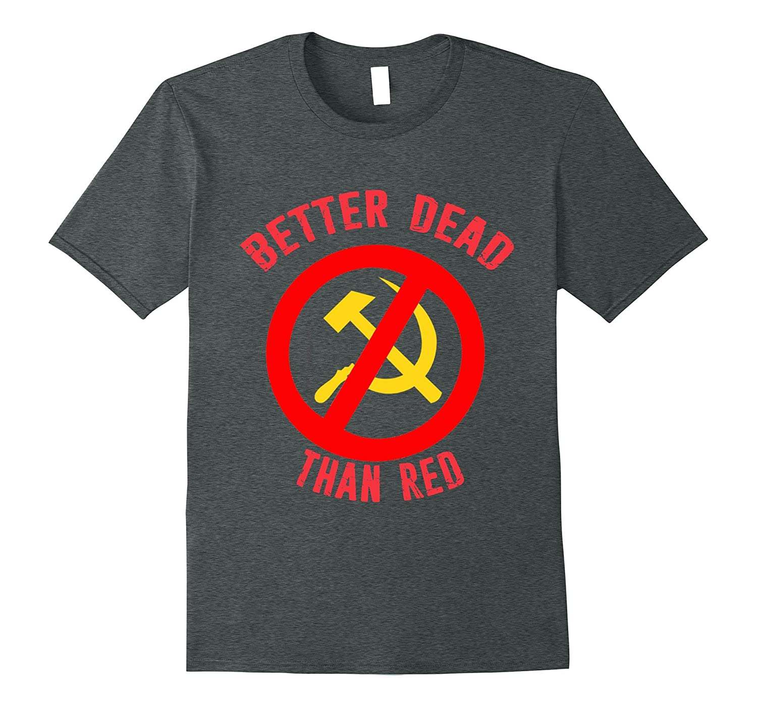 Better Dead than Red Cold War Communism Patriotic-Vaci