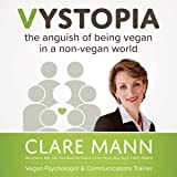 Vystopia: The Anguish of Being Vegan in a Non-Vegan World