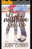 My Mistletoe Mix-Up: A Bad Boy/Enemies to Lovers Sweet Romance (Ridgewater High Romance Book 5)