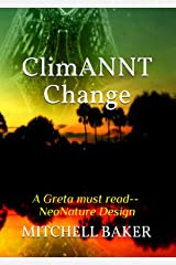 ClimANNT Change (ADAPTABLE NEONATURE TECHNOLOGY SERIES Book 9) Kindle Edition