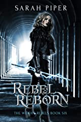 Rebel Reborn (The Witch's Rebels Book 6) Kindle Edition