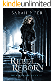 Rebel Reborn: A Reverse Harem Paranormal Romance (The Witch's Rebels Book 6)