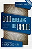 God Redeeming His Bride: A Handbook for Church Discipline