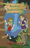 Brayden's Magical Forest: Book 3 in the Brayden's Magical Journey Series