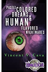Pastel Colored Dreams & Human Flavored Nightmares Kindle Edition